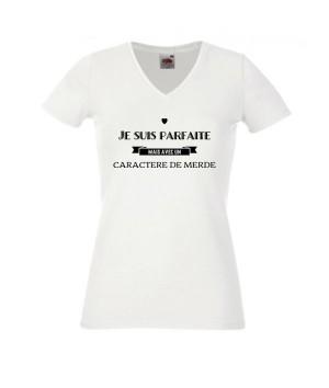 T-shirtje suis parfaite mais avec un caractère de merde