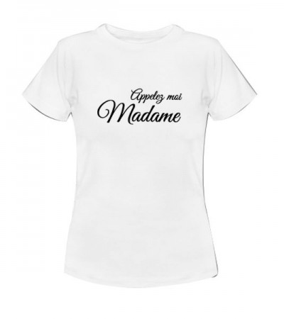 T-shirt appelez moi Madame