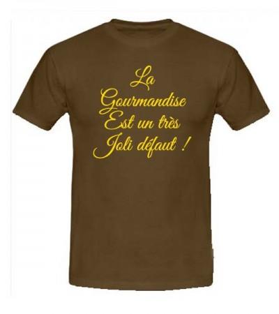 T-shirt humoristique La gourmandise est un très joli défaut.