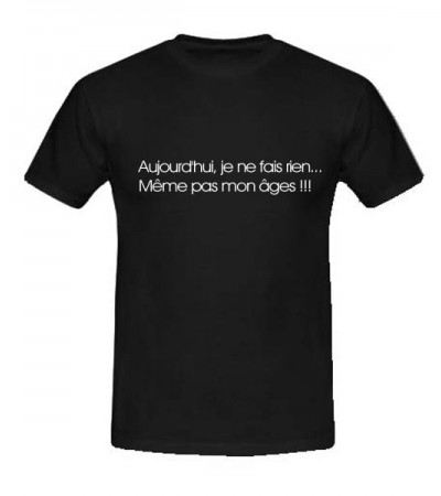 T-shirt je ne fais rien, même pas mon âge